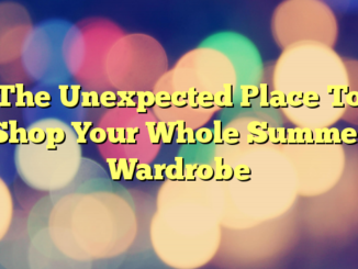The Unexpected Place To Shop Your Whole Summer Wardrobe