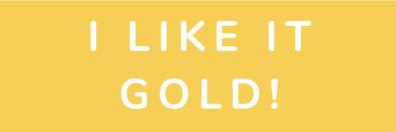 Like It Gold!